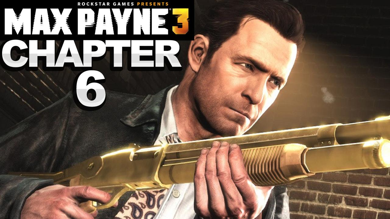 Max Payne 3 - Chapter 6 Walkthrough