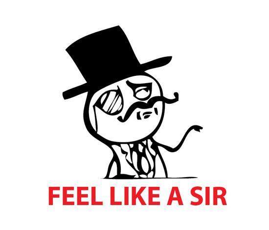 Feel_like_a_sir.jpg